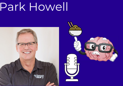 Park Howell – Neuroscience and the Business of Storytelling