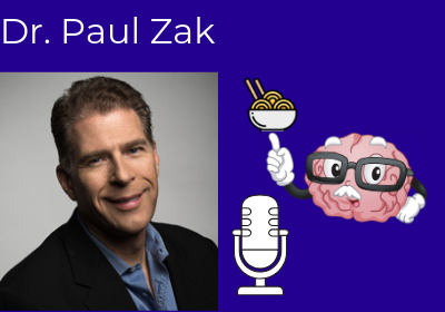 Dr. Paul Zak – Neuroeconomics and the Brain Chemical of Trust