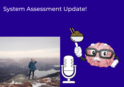 System Assessment Updated!