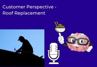 Customer Perspective – Roof Replacement