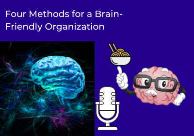 The Four Methods You Need for a Brain-Friendly Organization