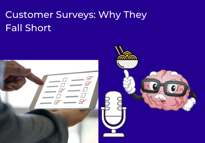 Customer Surveys: Why They Don't Help You Understand The Customer