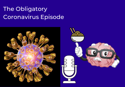 The Obligatory Coronavirus Episode – 49