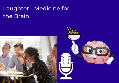 Laughter – Medicine for the Brain