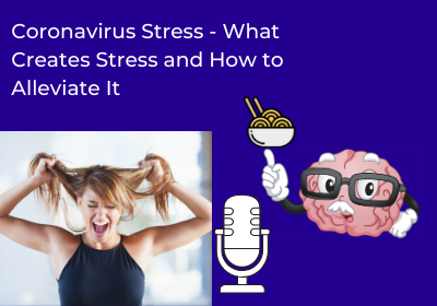 Coronavirus Stress – What Causes the Stress and How to Alleviate It