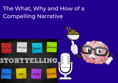 The What, Why and How of a Compelling Narrative