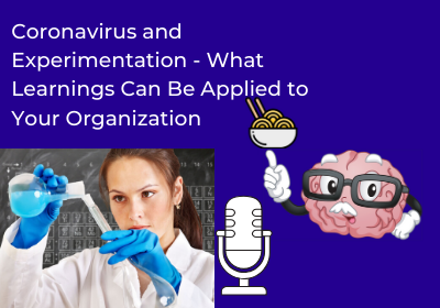 Coronavirus and Experimentation – What Learnings Can Be Applied to Your Organization