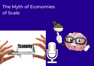 The Myth of Economies of Scale