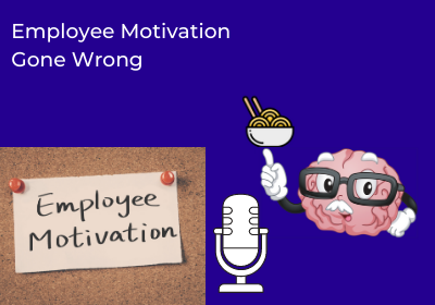 Employee Motivation Gone Wrong