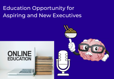 Education Opportunity for Aspiring and New Executives