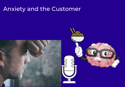 Anxiety and the Customer