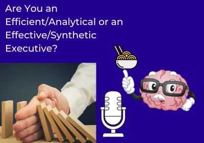 Are You an Efficient/Analytical or an Effective/Synthetic Executive?