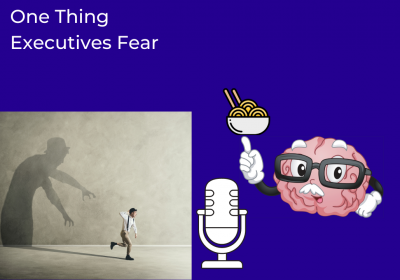 One Thing Executives Fear