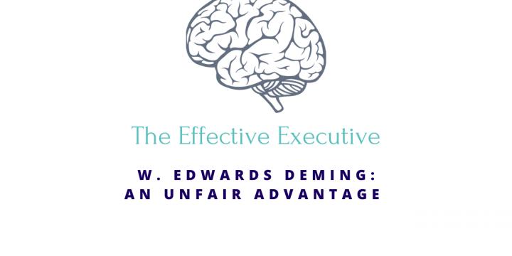 W. Edwards Deming: An Unfair Advantage