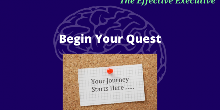 The Effective Executive – Begin Your Quest