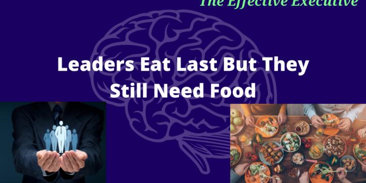 Leaders Eat Last but Still Need Food