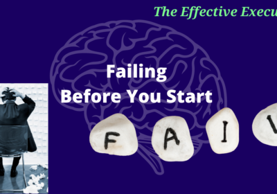 The Effective Executive – Failing Before You Start