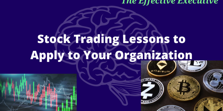 Stock Trading Lessons to Apply to Your Organization