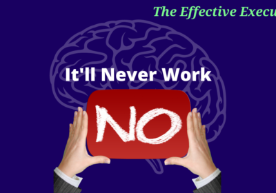 The Effective Executive – It'll Never Work