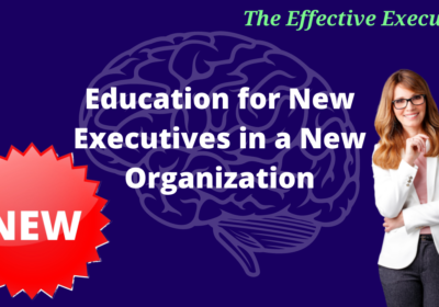 Education for New Executives in a New Organization