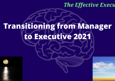 Transitioning from Manager to Executive 2021