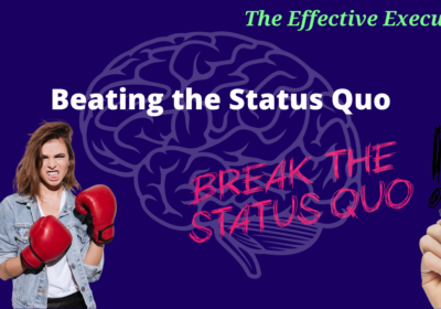 The Effective Executive – Beating the Status Quo